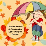 Custom Umbrellas As Thanksgiving Gifts – Things To Consider