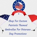 Shop For Custom Patriotic Themed Umbrellas For Veterans Day Promotions