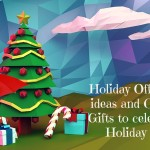 Corporate Party ideas and Gifts to celebrate the Holiday Cheer