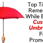 Top Tips To Remember While using Custom Umbrellas as Promotional gifts