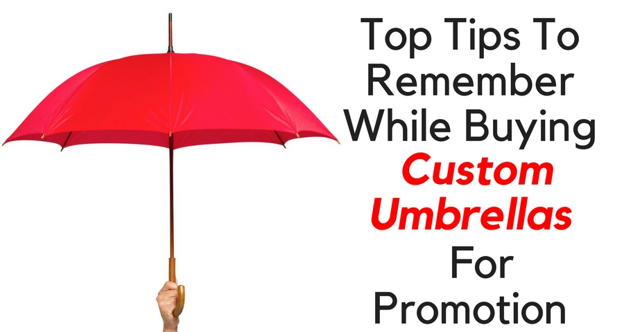 Top Tips To Remember While Buying Custom Umbrellas For Promotion