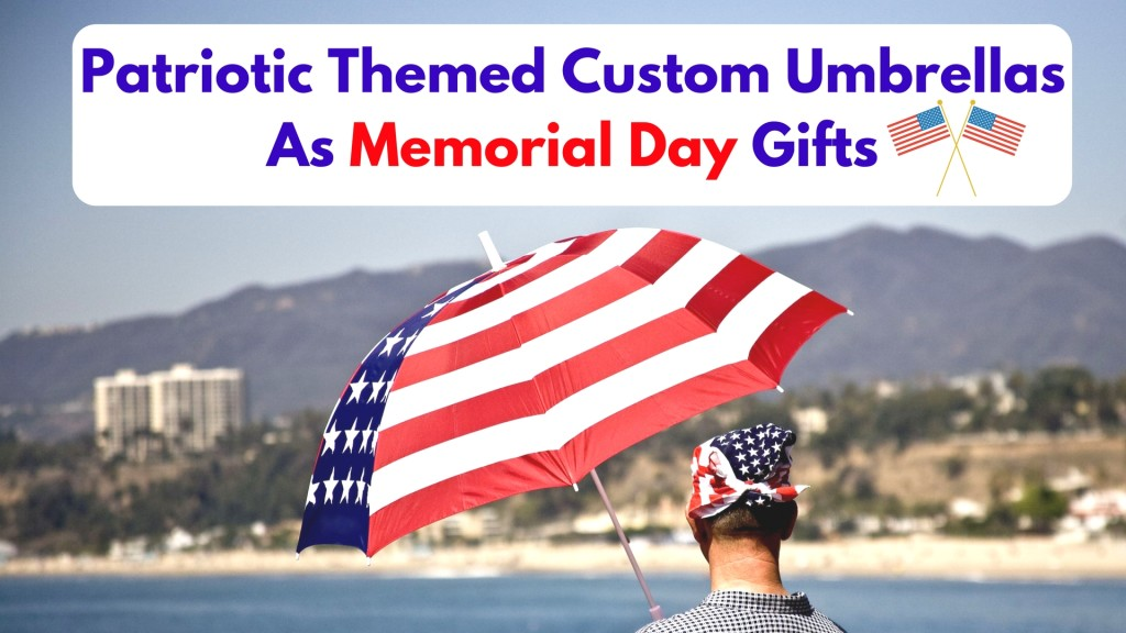 Patriotic Themed Custom Umbrellas As Memorial Day Gifts