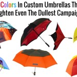 Check Out The Latest Colors In Custom Umbrellas That Will Brighten Even The Dullest  Campaigns