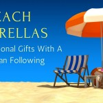 Beach Umbrellas- The Promotional Gifts With A Huge Fan Following