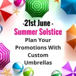 21st June Is Summer Solstice- Plan Your Promotions With Custom Umbrellas