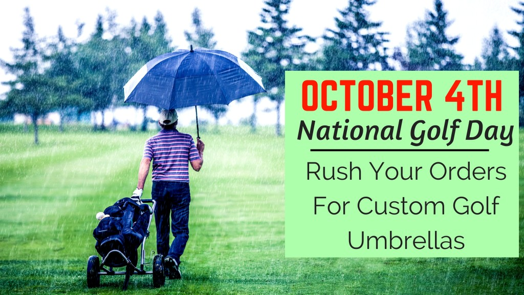 October 4th Is National Golf Day- Rush Your Orders For Custom Golf Umbrellas