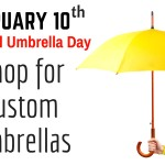 February 10th is National Umbrella Day – Shop for custom umbrellas