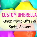 Spring Showers Are On The Way- Custom Umbrellas Make Great Promo Gifts On A Budget