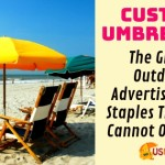 Custom Umbrellas – The Great Outdoor Advertisement Staples That You Cannot Overlook