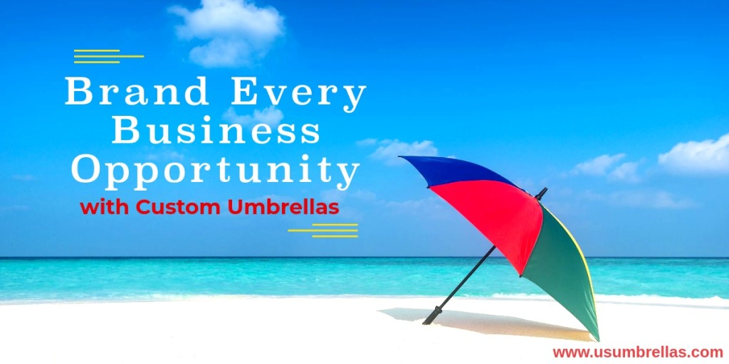 Brand Every Business Opportunity with Custom Umbrellas