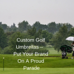 How To Make Your Custom  Corporate Golf Umbrellas The Best In Town