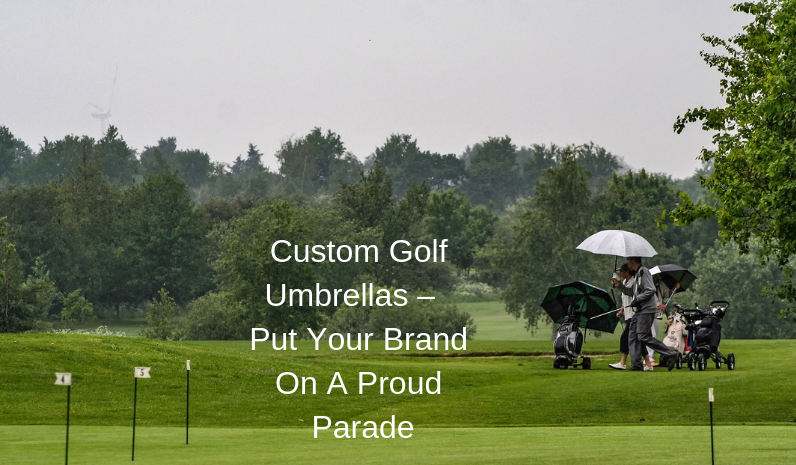 Custom Golf Umbrellas – Put Your Brand On A Proud Parade
