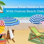 Enhance The Fun Of Your Outdoor Branding With Custom Beach Umbrellas