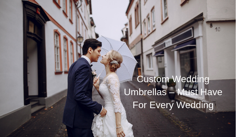 Custom Wedding Umbrellas – Must Have For Every Wedding Come Rain Or Shine