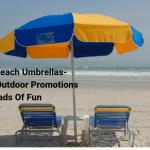 Custom Beach Umbrellas- Make Your Outdoor Promotions Loads Of Fun