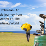 Golf Umbrellas- An incredible journey from The Greens To The Advertising World